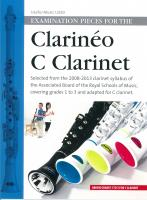 EXAMINATION PIECES FOR THE CLARINEO C CLARINET