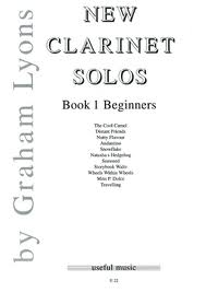 NEW CLARINET SOLOS Book 1 Beginners