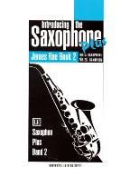 INTRODUCING THE SAXOPHONE PLUS Book 2