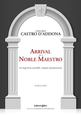 ARRIVAL OF A NOBLE MAESTRO score & parts