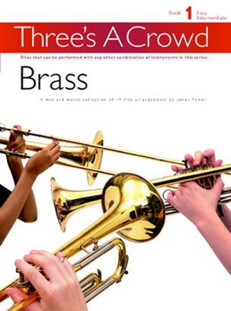 THREE'S A CROWD Book 1 Brass Trio