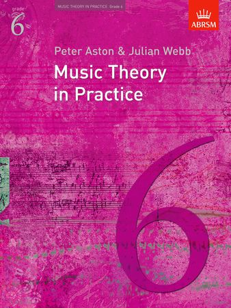 MUSIC THEORY IN PRACTICE Grade 6 - O/P replaced with 9781860960871