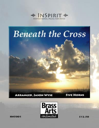 BENEATH THE CROSS (score & parts)