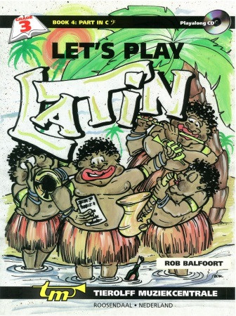 LET'S PLAY LATIN Grade 3 Book 4: Part in C (bass clef) + CD