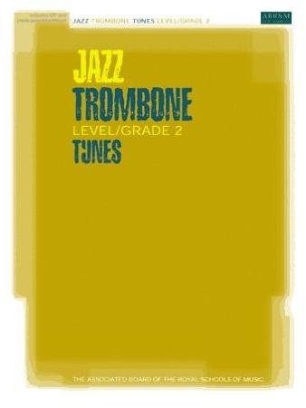 JAZZ TROMBONE TUNES Grade 2 + CD