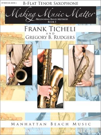 MAKING MUSIC MATTER Book 1 Tenor Saxophone