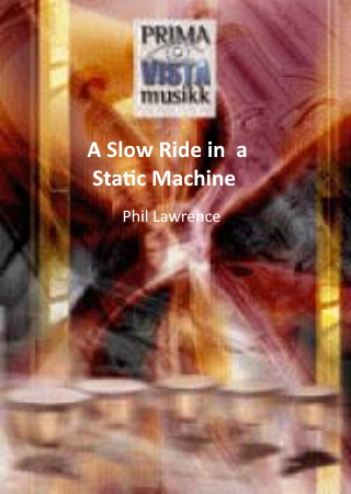 A SLOW RIDE IN A STATIC MACHINE