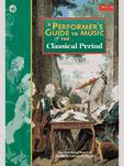 A PERFORMER'S GUIDE TO MUSIC OF THE CLASSICAL PERIOD + CD