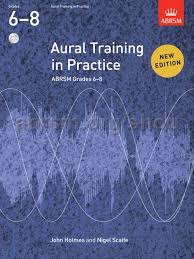 AURAL TRAINING IN PRACTICE Grades 6-8 + 3 CDs