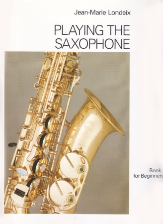 PLAYING THE SAXOPHONE Volume 1