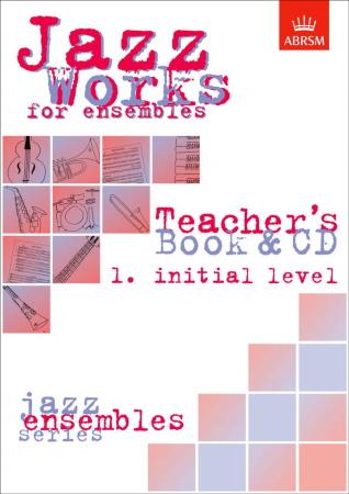 JAZZ WORKS FOR ENSEMBLES Volume 1 Teacher's Book + CD