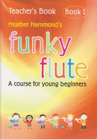 FUNKY FLUTE Book 1 Teacher's Book