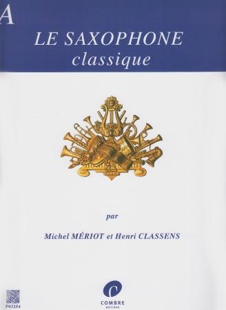 LE SAXOPHONE CLASSIQUE Volume A