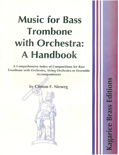 MUSIC FOR BASS TROMBONE WITH ORCHESTRA: A Handbook