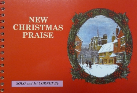 NEW CHRISTMAS PRAISE Solo & 1st Cornet in Bb