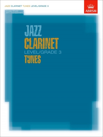 JAZZ CLARINET TUNES Grade 3 + CD