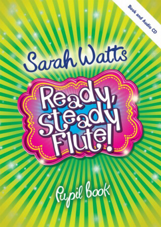 READY STEADY FLUTE! + CD Pupil's Book
