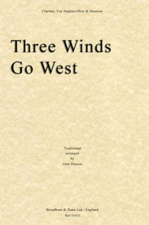 THREE WINDS GO WEST (score & parts)