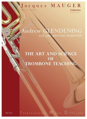 THE ART AND SCIENCE OF TROMBONE TEACHING