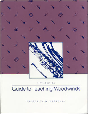 GUIDE TO TEACHING WOODWINDS (5th Edition)