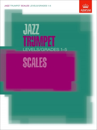 JAZZ TRUMPET SCALES Grades 1-5