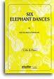 SIX ELEPHANT DANCES