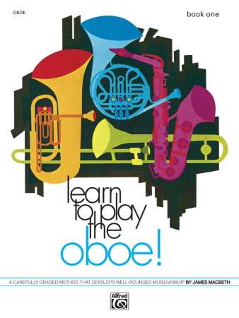 LEARN TO PLAY THE OBOE! Book 1