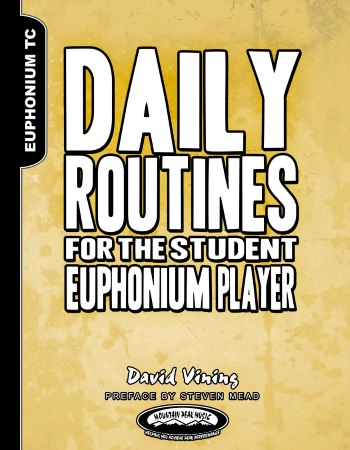 DAILY ROUTINES for the Student Euphonium Player (treble clef)
