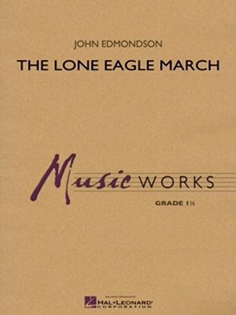 THE LONE EAGLE MARCH (score)