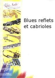 BLUES-REFLETS ET CABRIOLES