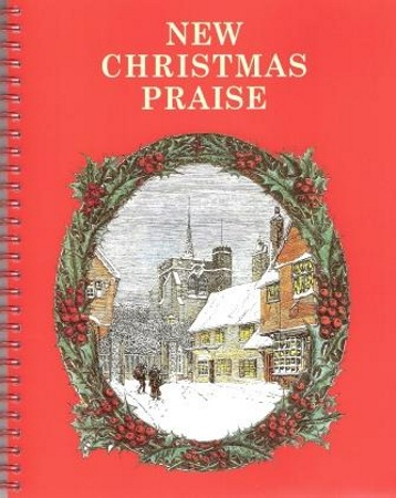 NEW CHRISTMAS PRAISE Book 1 Choral Edition/Piano Score