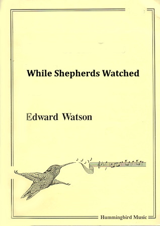 WHILE SHEPHERDS WATCHED (score & parts)