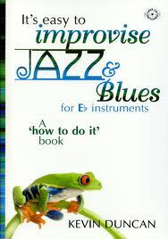 IT'S EASY TO IMPROVISE JAZZ & BLUES + CD (Eb edition)