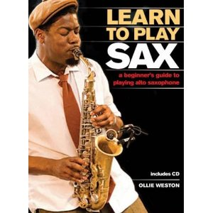 LEARN TO PLAY SAX + CD A Beginner's Guide