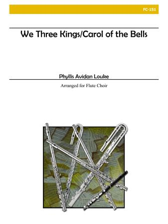 WE THREE KINGS and CAROL OF THE BELLS