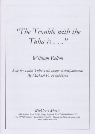 THE TROUBLE WITH THE TUBA IS... (treble/bass)