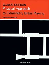 A PHYSICAL APPROACH to Elementary Brass Playing