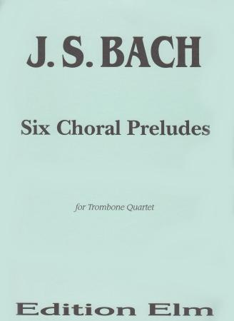 SIX CHORALE PRELUDES (score & parts)
