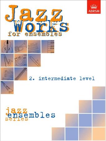 JAZZ WORKS FOR ENSEMBLES Volume 2 Intermediate level
