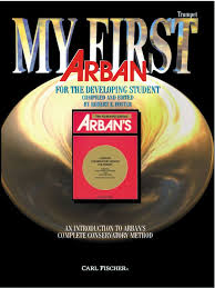 MY FIRST ARBAN for the Developing Student