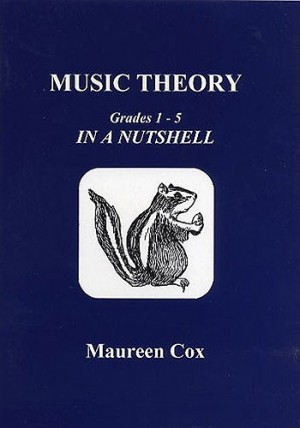 MUSIC THEORY Grades 1 to 5 in a Nutshell