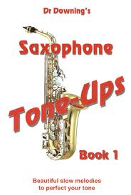 SAXOPHONE TONE-UPS Book 1 slow melodies