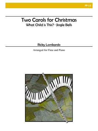 TWO CAROLS FOR CHRISTMAS
