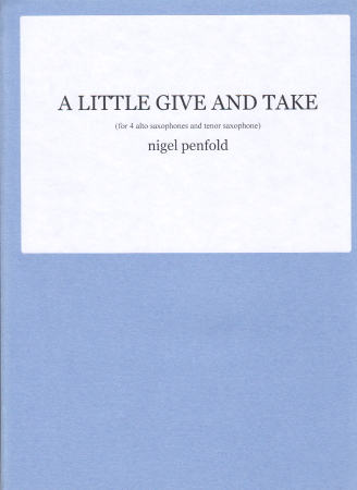 A LITTLE GIVE AND TAKE (score & parts)