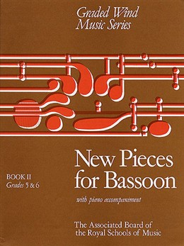 NEW PIECES FOR BASSOON Book 2 (Grades 5-6)