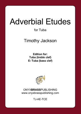 ADVERBIAL ETUDES (C treble/Eb bass)