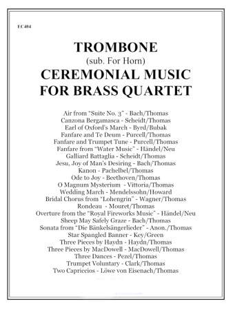 CEREMONIAL MUSIC for Brass Quartet Trombone (alt. to Horn)