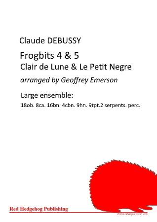 FROGBITS 4 & 5 (Clair de Lune & Le Petit Negre)