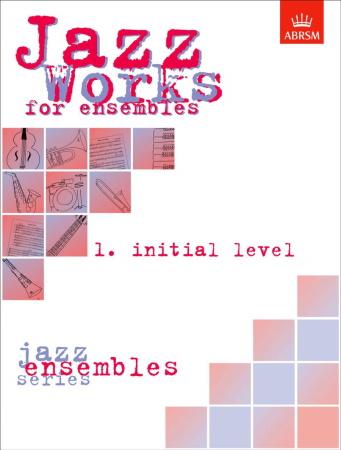 JAZZ WORKS FOR ENSEMBLES Volume 1 Initial level