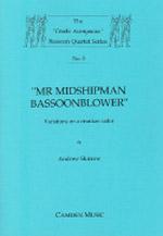 MR MIDSHIPMAN BASSOONBLOWER (score & parts)